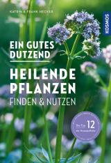 Cover-Bild Ein gutes Dutzend heilende Pflanzen