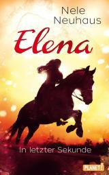 Cover-Bild Elena – Ein Leben für Pferde 7: In letzter Sekunde