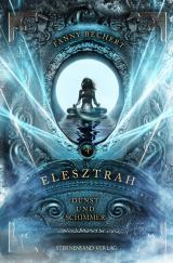 Cover-Bild Elesztrah (Band 4): Dunst und Schimmer
