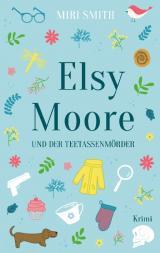 Cover-Bild Elsy Moore und der Teetassenmörder