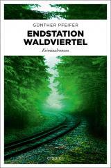 Cover-Bild Endstation Waldviertel