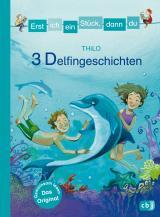 Cover-Bild Erst ich ein Stück, dann du - 3 Delfingeschichten