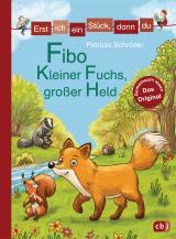 Cover-Bild Erst ich ein Stück, dann du - Fibo – Kleiner Fuchs, großer Held