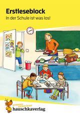 Cover-Bild Erstleseblock - In der Schule ist was los!, A5-Block