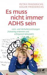Cover-Bild Es muss nicht immer ADHS sein