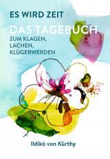 Cover-Bild Es wird Zeit – Das Tagebuch zum Klagen, Lachen, Klügerwerden