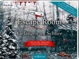 Cover-Bild Escape Room. Gefangen im Schnee. Das Original: Der neue Escape-Room-Thriller von Eva Eich