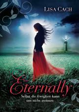 Cover-Bild Eternally - Selbst die Ewigkeit kann uns nicht trennen