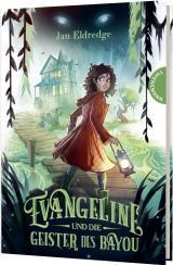Cover-Bild Evangeline und die Geister des Bayou
