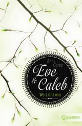 Cover-Bild Eve & Caleb – Wo Licht war