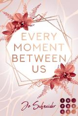 Cover-Bild Every Moment Between Us
