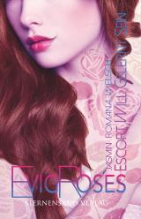 Cover-Bild Evig Roses (Band 1): Escort will gelernt sein