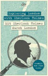 Cover-Bild Exploring London with Sherlock Holmes, Mit Sherlock Holmes durch London
