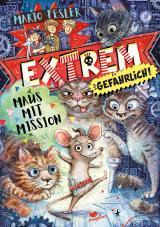 Cover-Bild Extrem gefährlich! Maus mit Mission - Band 1
