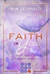 Cover-Bild Faith in you. Das Lächeln unserer Herzen