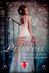 Cover-Bild Fallen Princess. Die wahre Geschichte des König Drosselbart