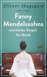 Cover-Bild Fanny Mendelssohns unerhörtes Gespür für Musik