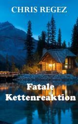 Cover-Bild Fatale Kettenreaktion