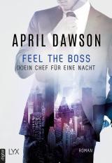 Cover-Bild Feel the Boss - (K)ein Chef für eine Nacht