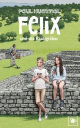 Cover-Bild Felix und die Raubgräber