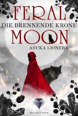 Cover-Bild Feral Moon 3: Die brennende Krone