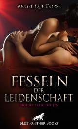 Cover-Bild Fesseln der Leidenschaft | Erotische Geschichten