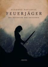 Cover-Bild Feuerjäger 1: Die Rückkehr der Kriegerin