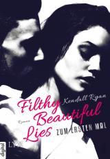 Cover-Bild Filthy Beautiful Lies - Zum ersten Mal
