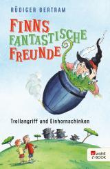 Cover-Bild Finns fantastische Freunde. Trollangriff und Einhornschinken