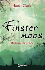 Cover-Bild Finstermoos – Bedenke das Ende