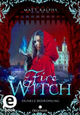 Cover-Bild Fire Witch - Dunkle Bedrohung
