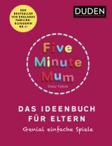 Cover-Bild Five Minute Mum - Das Ideenbuch für Eltern