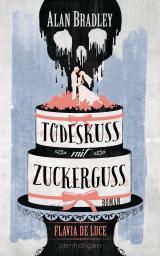Cover-Bild Flavia de Luce 10 - Todeskuss mit Zuckerguss