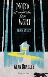 Cover-Bild Flavia de Luce 8 - Mord ist nicht das letzte Wort