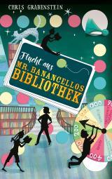 Cover-Bild Flucht aus Mr. Banancellos Bibliothek