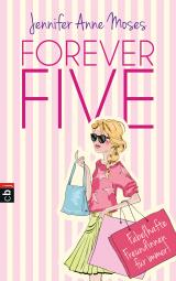 Cover-Bild Forever Five - Fabelhafte Freundinnen für immer