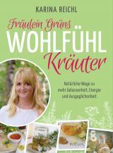 Cover-Bild Fräulein Grüns Wohlfühl-Kräuter