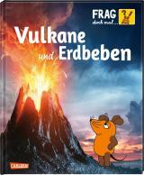 Cover-Bild Frag doch mal ... die Maus!: Vulkane und Erdbeben