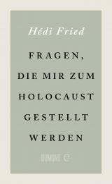 Cover-Bild Fragen, die mir zum Holocaust gestellt werden