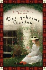 Cover-Bild Frances Hodgson Burnett, Der geheime Garten (Neuübersetzung)