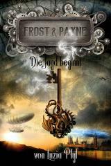 Cover-Bild Frost & Payne - Die mechanischen Kinder 1: Die Jagd beginnt