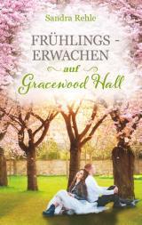 Cover-Bild Frühlingserwachen auf Gracewood Hall