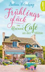 Cover-Bild Frühlingsglück im kleinen Café an der Mühle