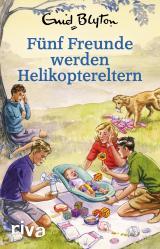 Cover-Bild Fünf Freunde werden Helikoptereltern