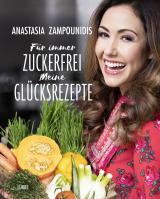 Cover-Bild Für immer zuckerfrei – Meine Glücksrezepte