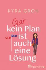 Cover-Bild Gar kein Plan ist auch eine Lösung