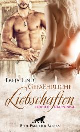 Cover-Bild GefaEhrliche Liebschaften | Erotische Bekenntnisse