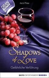 Cover-Bild Gefährliche Verführung - Shadows of Love