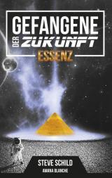 Cover-Bild Gefangene der Zukunft Essenz