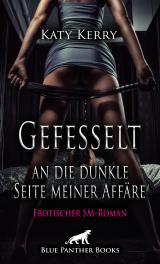 Cover-Bild Gefesselt an die dunkle Seite meiner Affäre   Erotischer SM-Roman